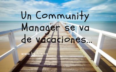 Un Community Manager se va de vacaciones…
